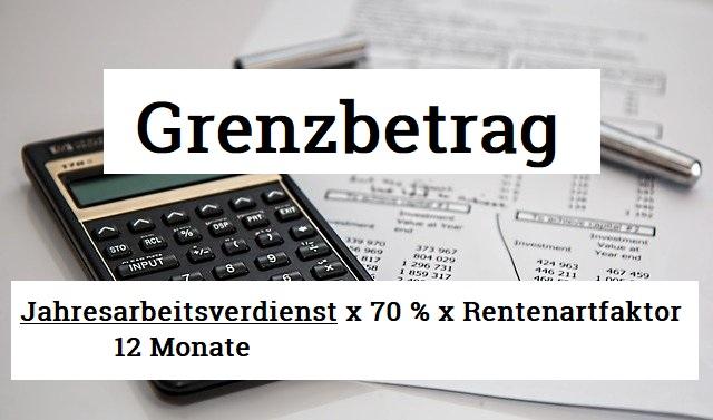 Nach § 93 SGB VI berechnet sich der Grenzbetrag wie folgt: Jahresarbeitsverdienst / 12 Monate x 70 % x Rentenartfaktor