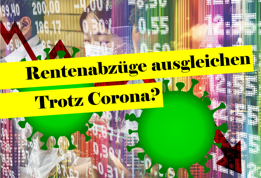 You are currently viewing Ausgleichszahlung für Rentenabschläge wegen Corona lieber auf das nächste Jahr verschieben?