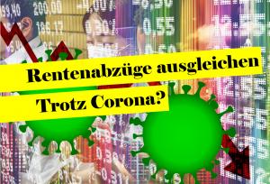 Ausgleichszahlung für Rentenabschläge wegen Corona lieber auf das nächste Jahr verschieben?