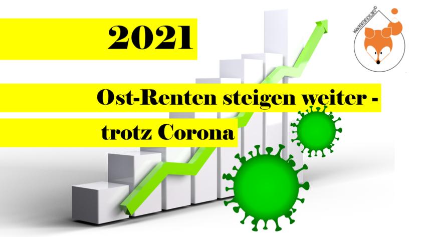 Trotz Corona – Ost-Renten werden auch 2021 steigen!