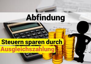 Read more about the article Bei Abfindung weniger Steuern zahlen durch die Ausgleichszahlung für Rentenabschläge